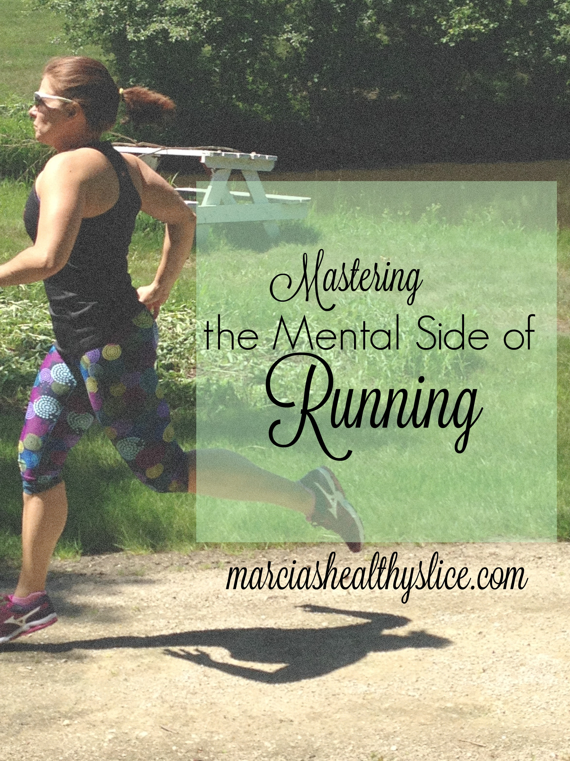 How to Master the Mental Aspects of Running | The Healthy Slice