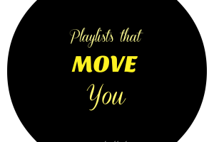 Playlists That Move You