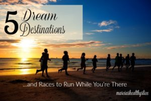 5 Dream Destinations and Races to Run While You're There
