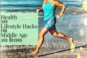 Kick Middle Age in the Behind with these Health & Lifestyle Hacks