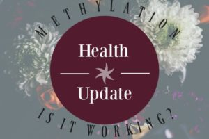 Health Update: Are You Even Methylating?