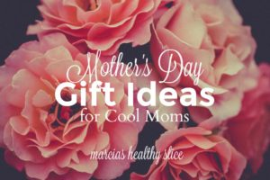 Mother's Day Gifts for Cool Moms