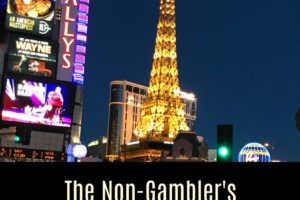 The Non-Gambler's Guide to Las Vegas
