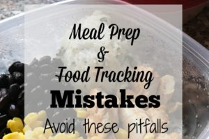 Meal Prep & Food Tracking Mistakes. Live and Learn