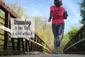 Running Is The Gift I Give Myself