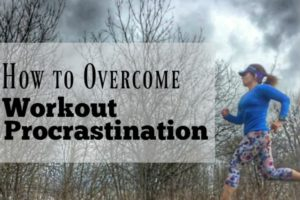 How to Overcome Workout Procrastination
